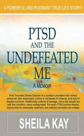 PTSD and the UNDEFEATED ME by Sheila Kay