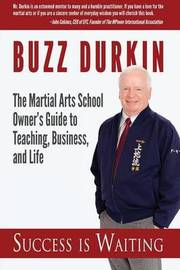 Success Is Waiting by Buzz Durkin