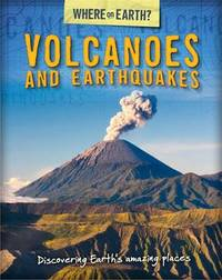 The Where on Earth? Book of: Volcanoes and Earthquakes by Susie Brooks
