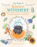 The Book of Kitchen Witchery by Cerridwen Greenleaf