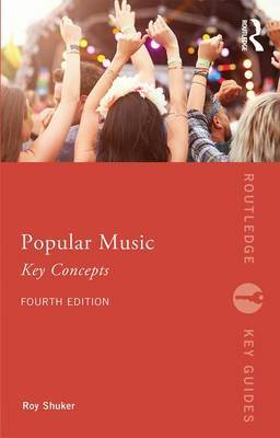 Popular Music: The Key Concepts by Roy Shuker
