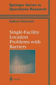 Single-Facility Location Problems with Barriers by Kathrin Klamroth