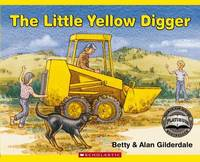 The Little Yellow Digger (NZ) (Gaelyn Gordon Award Winner) by Betty Gilderdale