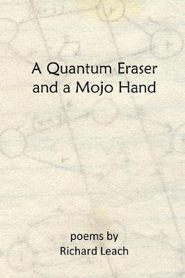 A Quantum Eraser and a Mojo Hand by Richard Leach