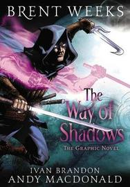 The Way of Shadows: The Graphic Novel by Brent Weeks