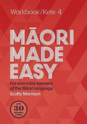 Maori Made Easy Workbook 4/Kete 4 by Scotty Morrison image
