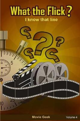 What the Flick? Volume 4 by Movie Geek image