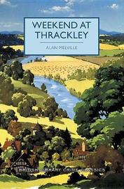 Weekend at Thrackley by Alan Melville