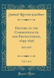 History of the Commonwealth and Protectorate, 1649-1656, Vol. 3 of 4 by Samuel Rawson Gardiner image
