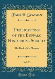 Publications of the Buffalo Historical Society, Vol. 25 by Frank H Severance image