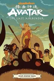 Avatar: The Last Airbender - Team Avatar Tales by Gene Luen Yang