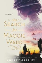 The Search for Maggie Ward by Andrew M Greeley