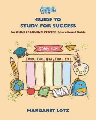 OMNI Learning Guide to Study for Success by Margaret Lotz