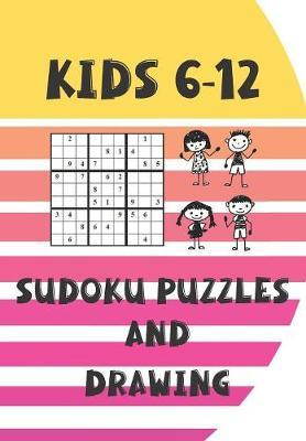 Kids 6-12 Sudoku Puzzles and Drawing by Zeezee Books