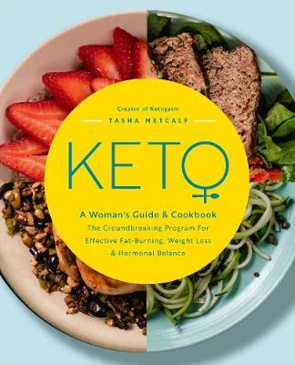 Keto: A Woman's Guide and Cookbook by Tasha Metcalf image