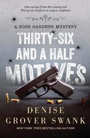 Thirty-Six and a Half Motives by Denise Grover Swank