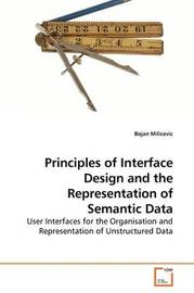 Principles of Interface Design and the Representation of Semantic Data by Bojan Milicevic