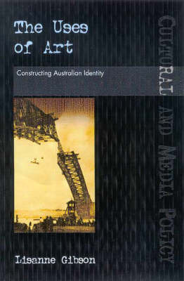The Uses of Art: Constructing Australian Identities by Lisanne Gibson image