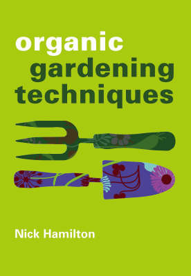 Organic Gardening Techniques by Nick Hamilton image