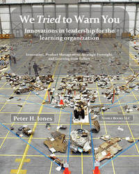 We Tried to Warn You by Peter H. Jones