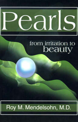 Pearls: (From Irritation to Beauty) by Roy M Mendelsohn image