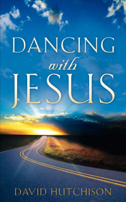 Dancing with Jesus by David Hutchison image