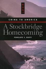 A Stockbridge Homecoming: China to America by Penelope S. Duffy image