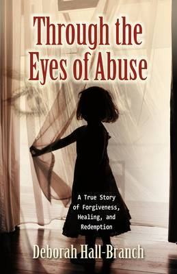 Through the Eyes of Abuse by Deborah Hall-Branch image
