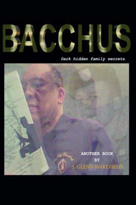 Bacchus by S. GLENN WAKEFIELD