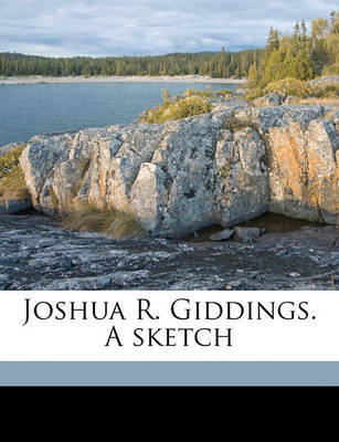 Joshua R. Giddings. a Sketch by Walter Buell