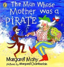 The Man Whose Mother Was a Pirate by Margaret Mahy image