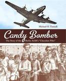 "Candy Bomber: The Story of the Berlin Airlift's ""Chocolate Pilot"" by Michael O Tunnell"