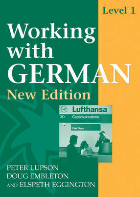Working with German: Level 1: Coursebook with New German Spelling by J.P. Lupson image