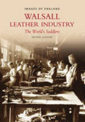 Walsall Leather Industry by Mike Glasson