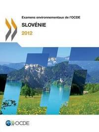Examens Environnementaux de L'Ocde Examens Environnementaux de L'Ocde: Slovenie 2012