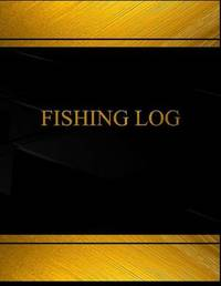 Fishing Log (Log Book, Journal -125 Pgs,8.5 X 11 Inches) by Centurion Logbooks