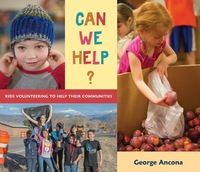 Can We Help?: Kids Volunteering to Help Their Community by George Ancona