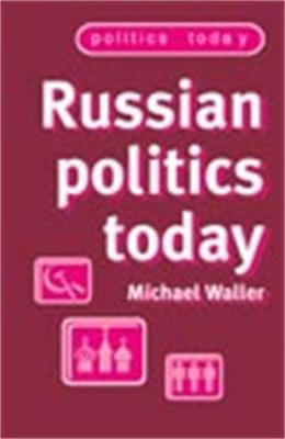 Russian Politics Today by Michael Waller image
