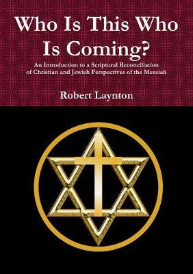 Who is This Who is Coming? (P) by Robert Laynton