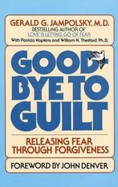 Goodbye To Guilt by Gerald G. Jamplosky