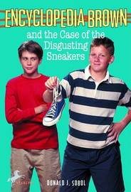Encyclopedia Brown & The Case Of The Disgusting Sneakers by Donald J Sobol
