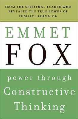 Power Through Constructive Thinking by Emmet Fox