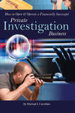 How to Open & Operate a Financially Successful Private Investigation Business: With Companion CD-ROM