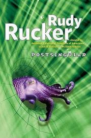 Postsingular by Rudy Rucker