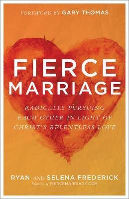 Fierce Marriage by Ryan Frederick