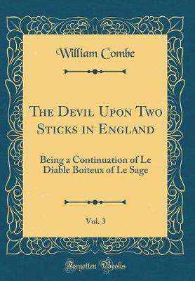 The Devil Upon Two Sticks in England, Vol. 3 by William Combe image