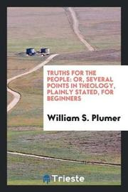 Truths for the People by William S Plumer image