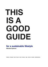 This is a Good Guide - for a Sustainable Lifestyle by Marieke Eyskoot