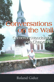 Conversations on the Wall: Cameron Henderson on Chapel Hill by Roland Giduz image