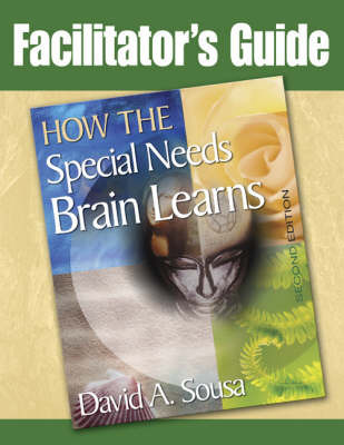 Facilitator's Guide to How the Special Needs Brain Learns by David A. Sousa image